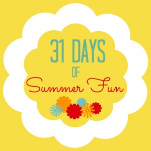 31 Days of Summer Fun