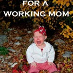Five Tips for Working Moms