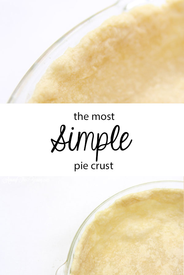 Simple Pie Crust by top Utah Foodie Among the Young: PIN image