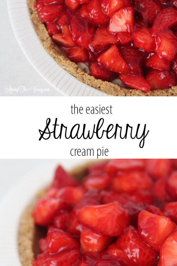 The best strawberry cream pie featured by top Utah Lifestyle blog Among the Young: image of strawberry cream pie PIN